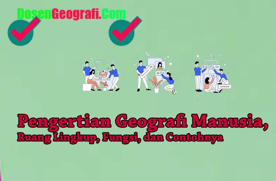 Pengertian Geografi Manusia